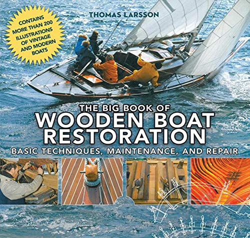 9781620870518: The Big Book of Wooden Boat Restoration: Basic Techniques, Maintenance, and Repair