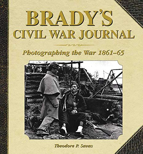 9781620870525: Brady's Civil War Journal: Photographing the War, 1861-65