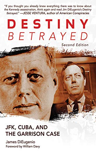 9781620870563: Destiny Betrayed: JFK, Cuba, and the Garrison Case