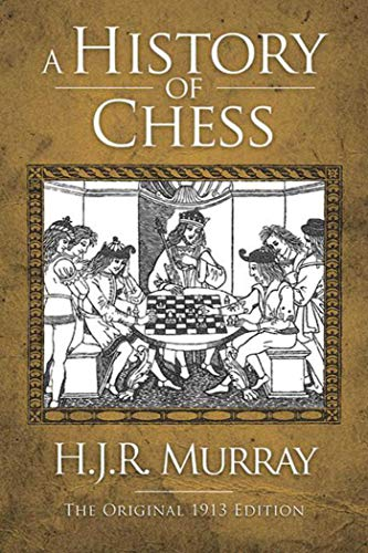 9781620870624: A History of Chess: The Original 1913 Edition