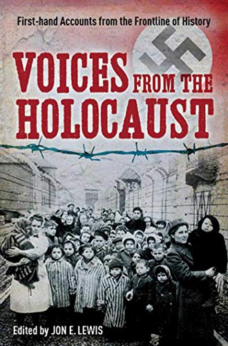 9781620870631: Voices from the Holocaust: First-hand Accounts from the Frontline of History