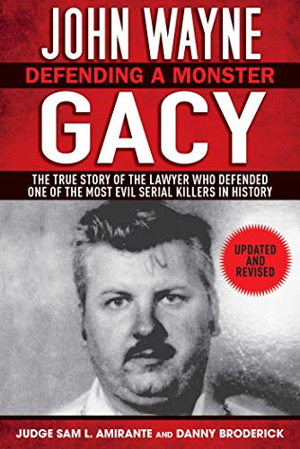 9781620870716: John Wayne Gacy: Defending a Monster