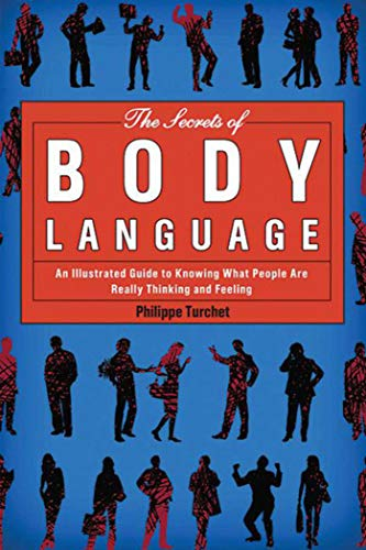 9781620870723: The Secrets of Body Language: An Illustrated Guide to Knowing What People Are Really Thinking and Feeling