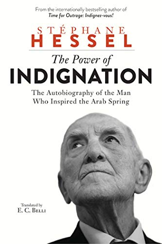 9781620870921: The Power of Indignation: The Autobiography of the Man Who Inspired the Arab Spring