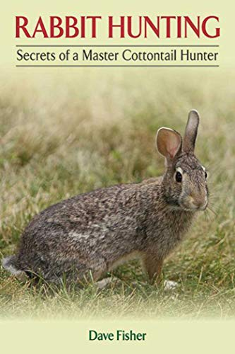9781620870938: Rabbit Hunting: Secrets of a Master Cottontail Hunter