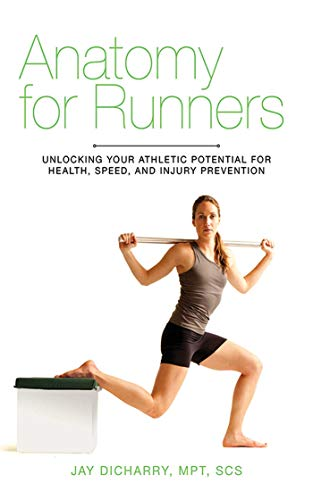 9781620871591: Anatomy for Runners: Unlocking Your Athletic Potential for Health, Speed, and Injury Prevention