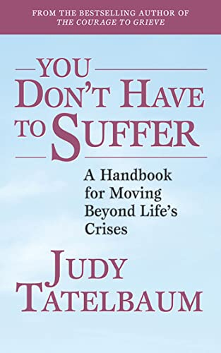 9781620871607: You Don't Have to Suffer: A Handbook for Moving Beyond Life's Crises