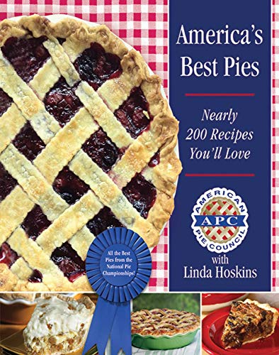 America's Best Pies: Nearly 200 Recipes You'll Love: American Pie Council; Hoskins, Linda