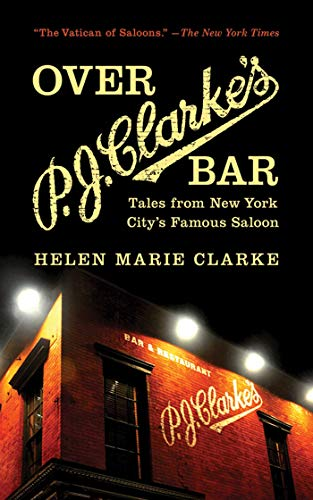 9781620871973: Over P. J. Clarke's Bar: Tales from New York City's Famous Saloon