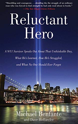 9781620872024: Reluctant Hero: A 9/11 Survivor Speaks Out About That Unthinkable Day, What He's Learned, How He's Struggled, and What No One Should Ever Forget