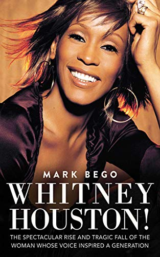 9781620872543: Whitney Houston!: The Spectacular Rise and Tragic Fall of the Woman Whose Voice Inspired a Generation