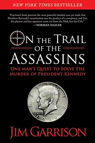 9781620872994: On the Trail of the Assassins: One Man's Quest to Solve the Murder of President Kennedy