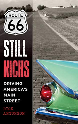 9781620873007: Route 66 Still Kicks: Driving America's Main Street