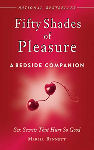 9781620873342: Fifty Shades of Pleasure: A Bedside Companion: Sex Secrets That Hurt So Good