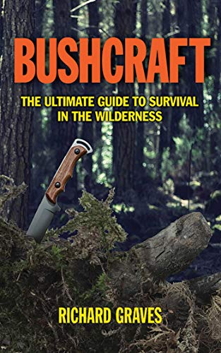 9781620873618: Bushcraft: A Ultimate Guide to Survival in the Wilderness