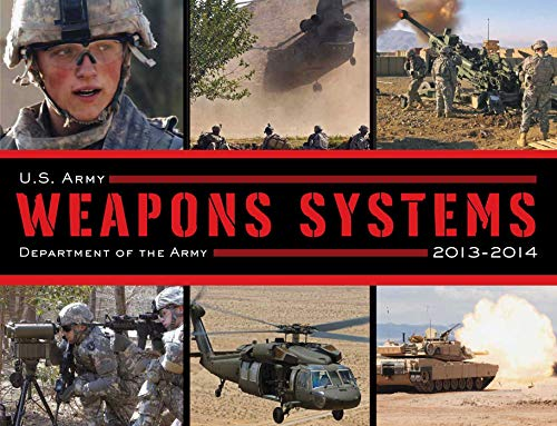 9781620873748: U.S. Army Weapons Systems 2013-2014