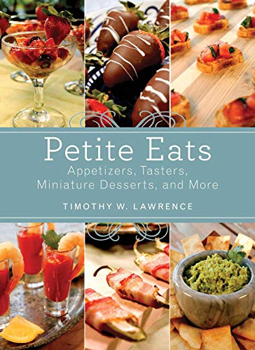 9781620874004: Petite Eats: Appetizers, Tasters, Miniature Desserts, and More
