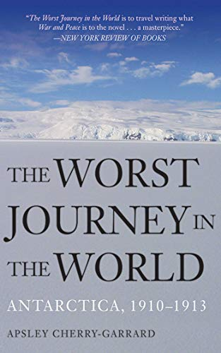 9781620874080: The Worst Journey in the World: Antarctica, 1910 –1913