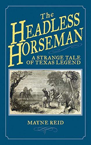 The Headless Horseman : A Strange Tale: Mayne Reid