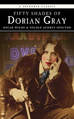 Fifty Shades of Dorian Gray (Classic): Spector, Nicole Audrey