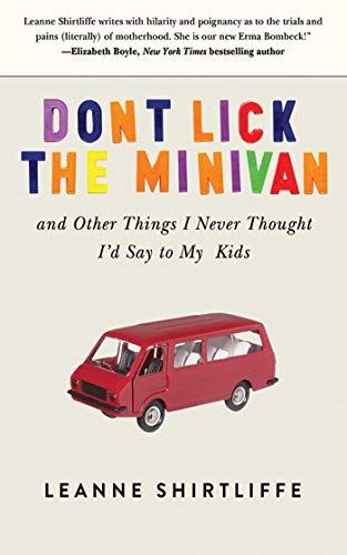 9781620875261: Don't Lick the Minivan: And Other Things I Never Thought I'd Say to My Kids