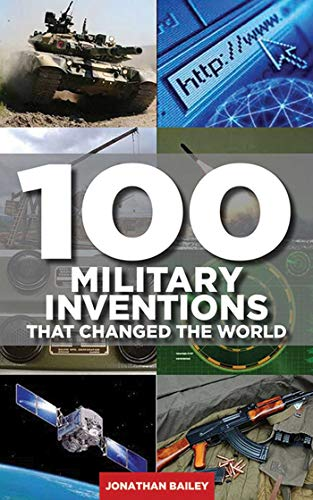 9781620875636: 100 Military Inventions That Changed the World