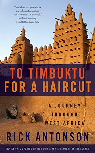 To Timbuktu for a Haircut: A Journey through West Africa: Antonson, Rick