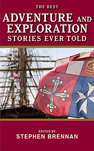 9781620875698: The Best Adventure and Exploration Stories Ever Told (Best Stories Ever Told)