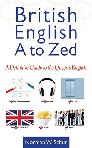 British English from a to Zed : A Definitive Guide to the Queen's English