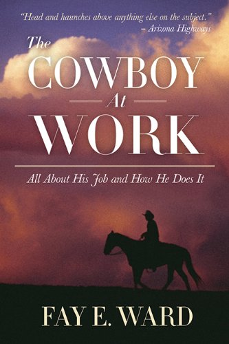 9781620875841: The Cowboy at Work: All About His Job and How He Does It