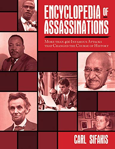 9781620875919: Encyclopedia of Assassinations: More than 400 Infamous Attacks that Changed the Course of History