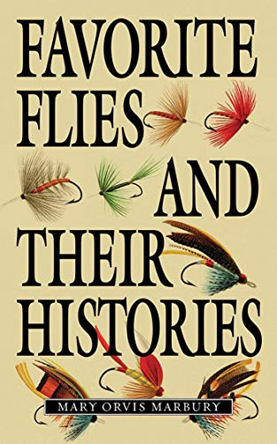 Favorite Flies and Their Histories Format: Paperback: Mary Orvis Marbury