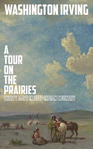 9781620876282: A Tour on the Prairies: An Account of Thirty Days in Deep Indian Country