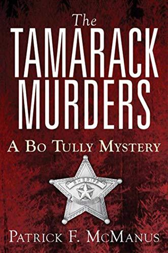 9781620876343: The Tamarack Murders: A Bo Tully Mystery (Bo Tully Mysteries)