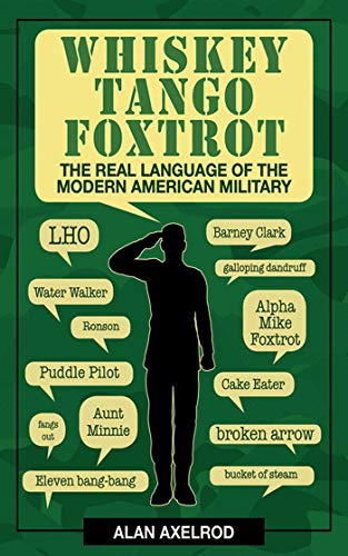 9781620876473: Whiskey Tango Foxtrot: The Real Language of the Modern American Military