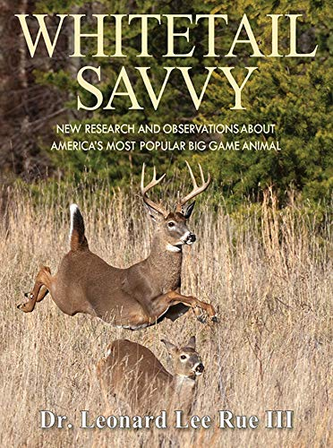 9781620876480: Whitetail Savvy: New Research and Observations about America's Most Popular Big Game Animal