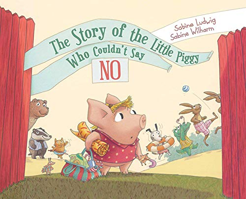 The Story of the Little Piggy Who Couldn't Say No: Ludwig, Sabine