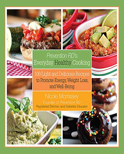 9781620876893: Prevention RD's Everyday Healthy Cooking: 100 Light and Delicious Recipes to Promote Energy, Weight Loss, and Well-Being