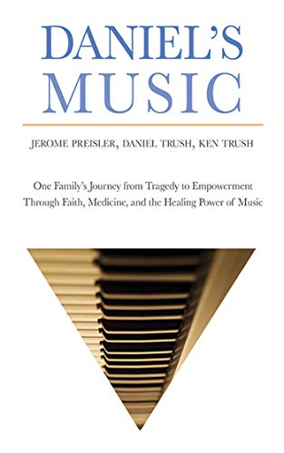 Daniel's Music: One Family's Journey from Tragedy: Preisler, Jerome, The