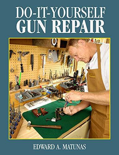 9781620876961: Do-It-Yourself Gun Repair: Gunsmithing at Home
