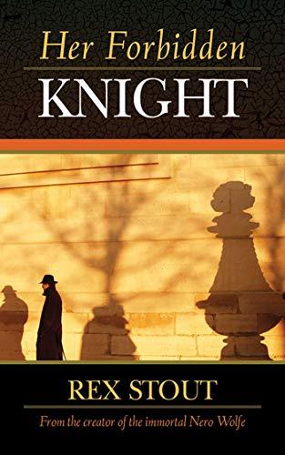 Her Forbidden Knight: Rex Stout