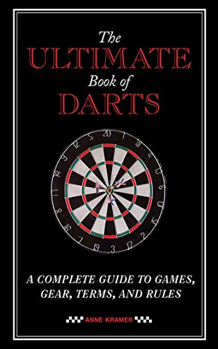 9781620877852: The Ultimate Book of Darts: A Complete Guide to Games, Gear, Terms, and Rules