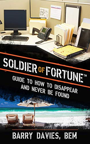 Soldier of Fortune Guide to How to Disappear and Never Be Found: Davies, Barry