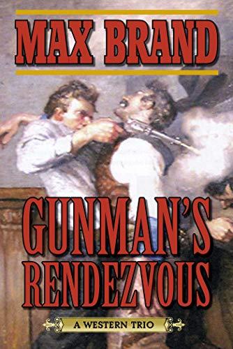 9781620877951: Gunman's Rendezvous: A Western Trio