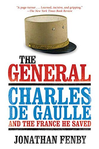 9781620878057: The General: Charles de Gaulle and the France He Saved