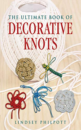The Ultimate Book of Decorative Knots (Paperback): Lindsey Philpott