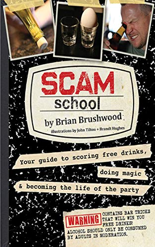 9781620878545: Scam School: Your Guide to Scoring Free Drinks, Doing Magic & Becoming the Life of the Party