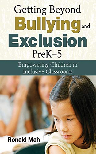 9781620878781: Getting Beyond Bullying and Exclusion, PreK-5: Empowering Children in Inclusive Classrooms