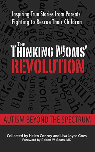 9781620878842: The Thinking Moms' Revolution: Autism beyond the Spectrum: Inspiring True Stories from Parents Fighting to Rescue Their Children