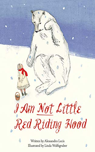 I Am Not Little Red Riding Hood: Lecis, Alessandro
